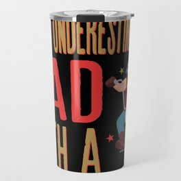 Mens Never Underestimate A Dad with a Motorcycle design Travel Mug