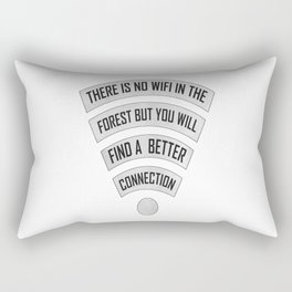 There Is No WiFi In The Forest But You Will Find A Better Connection Rectangular Pillow
