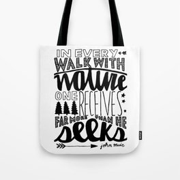 Hand Lettered Walk With Nature John Muir Quote Tote Bag
