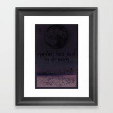 Never Too Old To Dream Framed Art Print