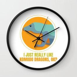 I JUST REALLY LIKE KOMODO DRAGONS OK (2) Wall Clock