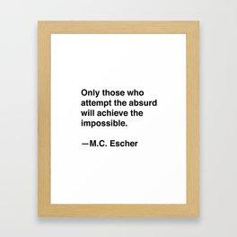 M.C. Escher on the Absurd Framed Art Print