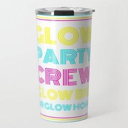 Neon Glow Party Gift Crew Glow Big Or Glow Home Theme Party Travel Mug