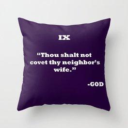 Ten Commandments...NINE Throw Pillow