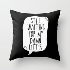 Still Waiting For My Damn Letter - Black and White (inverted) Throw Pillow