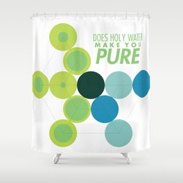 Does Holy Water Make You Pure Shower Curtain