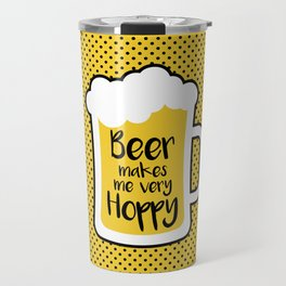 Beer Makes Me Hoppy Travel Mug