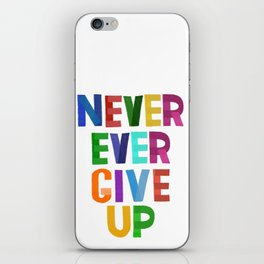 Never Ever Give Up iPhone Skin