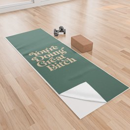 YOU'RE DOING GREAT BITCH vintage green cream Yoga Towel