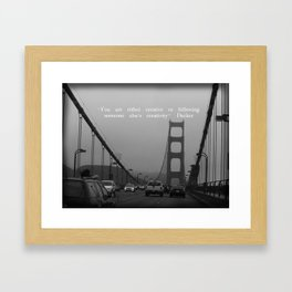 Creative or Following Someone Else's Creativity Framed Art Print