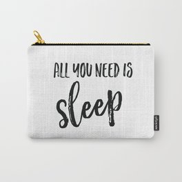 All you need is sleep Carry-All Pouch