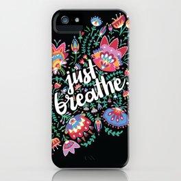 Just Breathe I iPhone Case