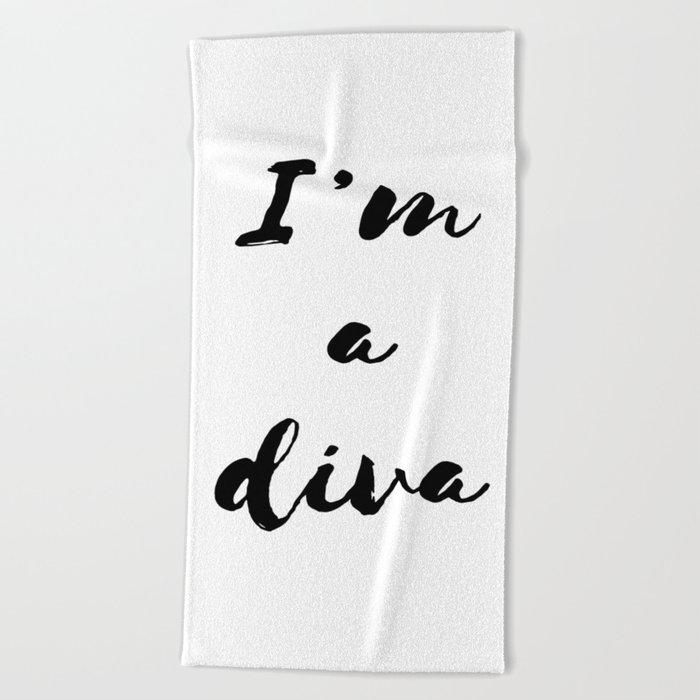I'm a diva Beach Towel
