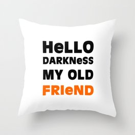 Hello Darkness Throw Pillow