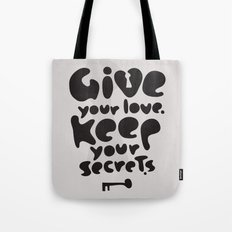 Give your Love. Keep your Secrets. Tote Bag