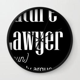 Future Lawyer I Already Argue Paid Soon Wall Clock