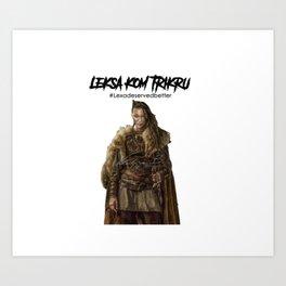 Commander Leksa kom Trikru Art Print