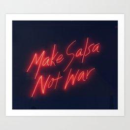 Make Salsa not war Art Print