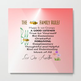 The BEE FAMILY RULES Metal Print
