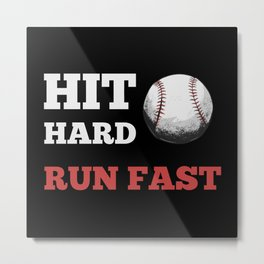 Hit Hard To Run Fast Baseball Metal Print