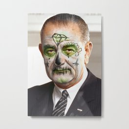 Day of the Dead Presidents: LBJ Metal Print