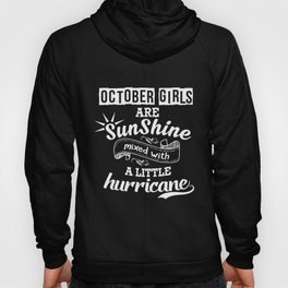 october girls are sunshine mixed with a little hurricane girlfriend t-shirts Hoody