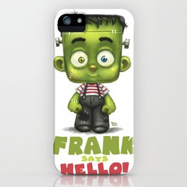 Frank says hello! iPhone Case
