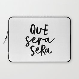 Que Sera Sera black and white typography wall art home decor life love quote hand lettered bedroom Laptop Sleeve