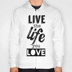 Live Life Love Hoody