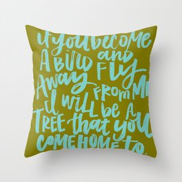 If You Become a Bird Throw Pillow