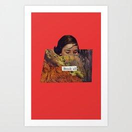 Break All Art Print