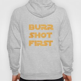 Burr Shot First Hoody