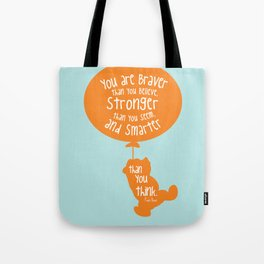 You are Braver than you Believe, Stronger than you Seem and Smarter than you think - Winnie the Pooh Tote Bag