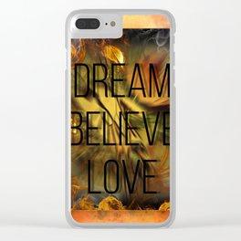 Dream Believe Love Clear iPhone Case