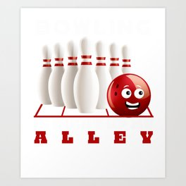 Bowling Is My Right Up Alley Bowling Lover Bowling Ball Design Art Print