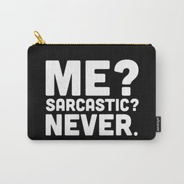 Me? Sarcastic? Funny Quote Carry-All Pouch