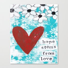 HOPE STEMS FROM LOVE Canvas Print
