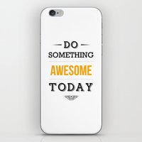 motivational iPhone & iPod Skins featuring Lab No. 4 - Do something awesome today Inspirational Quotes Poster by Lab No. 4