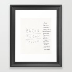 BACON.FACON.FALCON. Framed Art Print