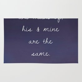 Soulmates Quote: Whatever our souls are made of, his & mine are the same - Bronte Wuthering Heights Rug