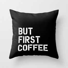 But First Coffee typography wall art home decor Throw Pillow