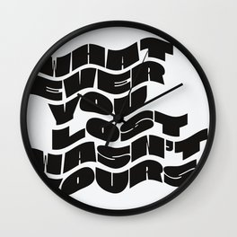 Whatever You Lost Wall Clock