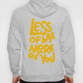 More Of You Less Of Me Hoody