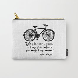 Life is like riding a bicycle... Carry-All Pouch