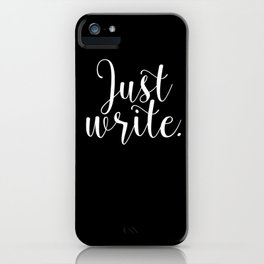 Just write. - Inverse iPhone Case
