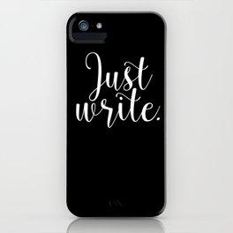 Just write. - Inverse iPhone Case