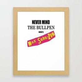 Never Mind the Bullpen Framed Art Print