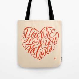 You are love, you are loved. Tote Bag
