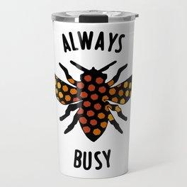 Always Busy Bee Travel Mug