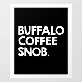 Buffalo Coffee Snob Art Print